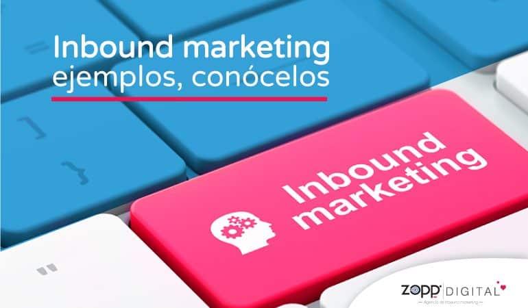 Inbound marketing ejemplos, conócelos