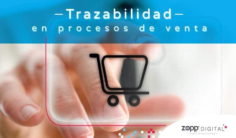 Trazabilidad en procesos de venta, elemento fundamental en la era tecnológica
