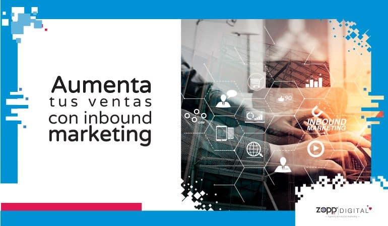 Conoce cómo el inbound marketing incrementa ventas de productos y servicios