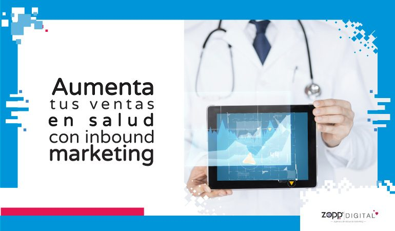 Conoce cómo el inbound marketing incrementa ventas en servicios o productos de salud