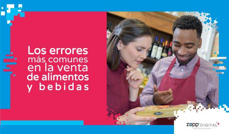 ¿Dónde están las ventas? Estos son los 3 errores más frecuentes al vender alimentos y bebidas