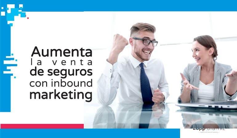 Conoce cómo el inbound marketing incrementa ventas de seguros
