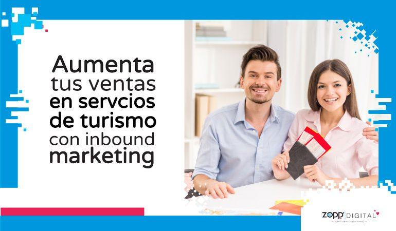 Conoce cómo el inbound marketing incrementa ventas de servicios de turismo