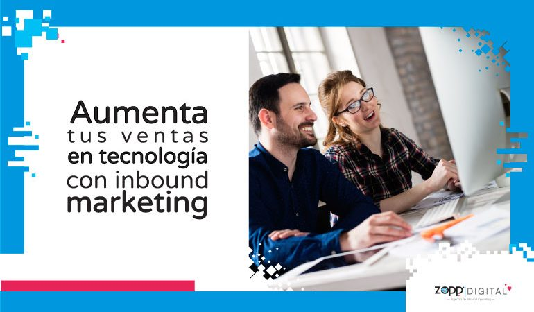 Conoce cómo el inbound marketing incrementa ventas de tecnología y software